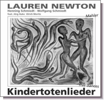 "CD 30140 Lauren Newton ""Kindertotenlieder"""