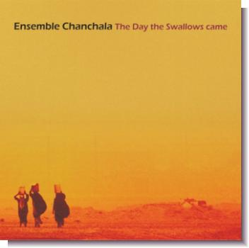 "CD 30580 Ensemble Chanchala ""The day the Swallows cames"""