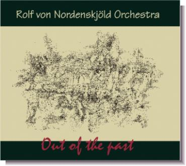 "CD 30280 Rolf von Nordenskjöld Orchestra ""Out of the past"""