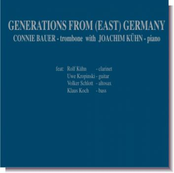 "CD 30320 Connie Bauer with Joachim Kühn ""GENERATIONS FROM (EAST) GERMANY"""