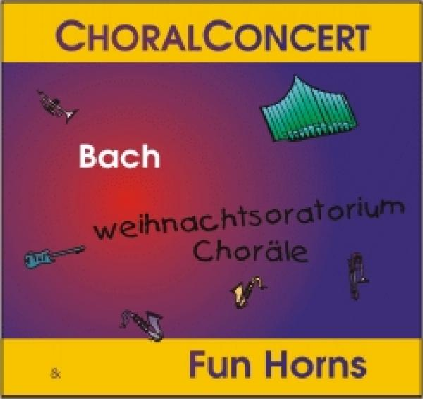 "CD 30090 ChoralConcert & Fun Horns ""Weihnachtsoratorium"""